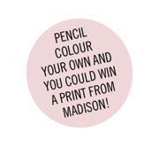 Pencil Color your own and you could win a print from Madison